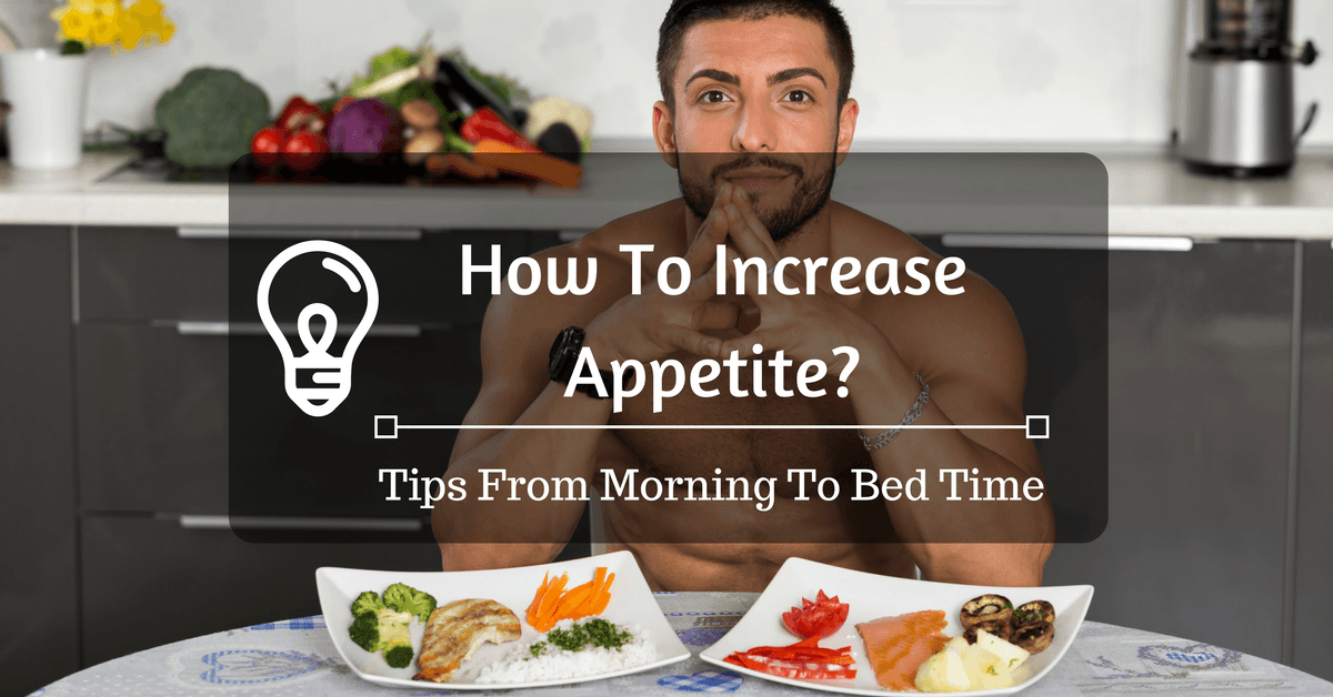 How To Increase Appetite-Update