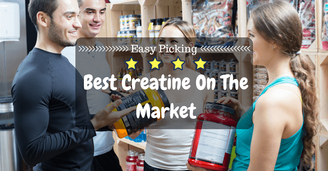 Easy Picking: Find The Best Creatine On The Market!