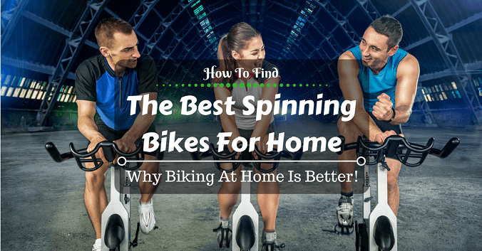 Best Spinning Bikes For Home