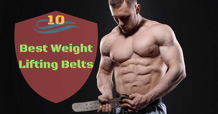 10 Best Weight Lifting Belts For Superior and Remarkable Lifts