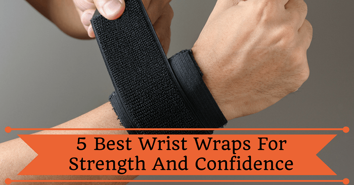 5 Best Wrist Wraps For Strength And Confidence