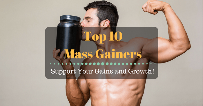 Top 10 Mass Gainers To Support Your Gains And Growth!