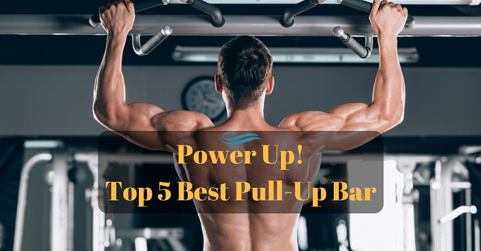 Power Up! Top 5 Best Pull-Up Bar