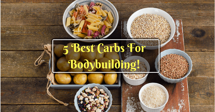 Best Carbs For Bodybuilding