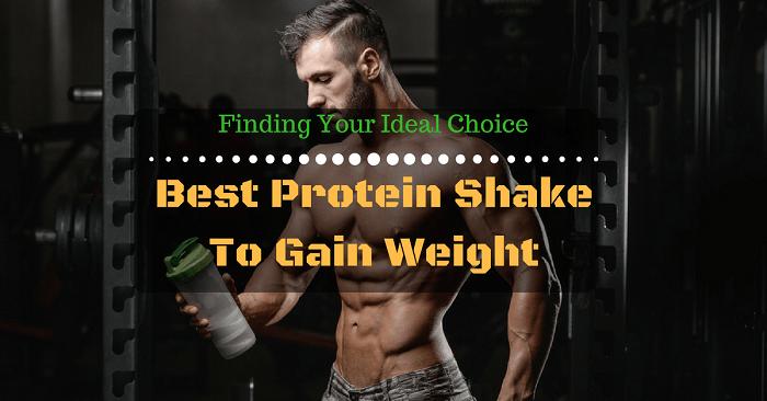 Best Protein Shake To Gain Weight