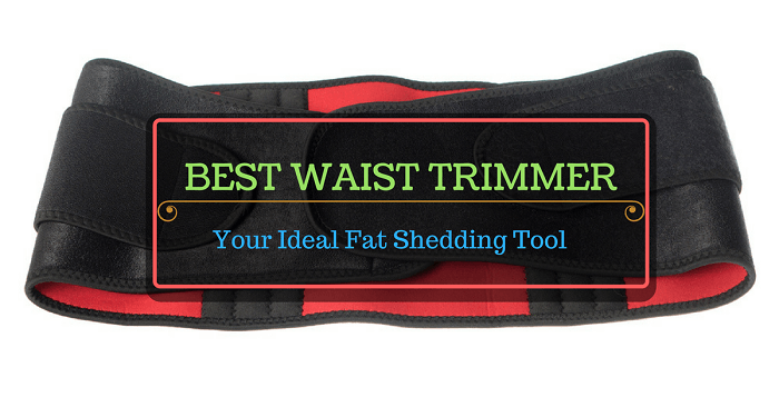 Best Waist Trimmer: Your Ideal Fat Shedding Tool