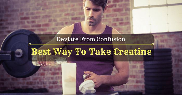 Best Way To Take Creatine: Deviate From Confusion