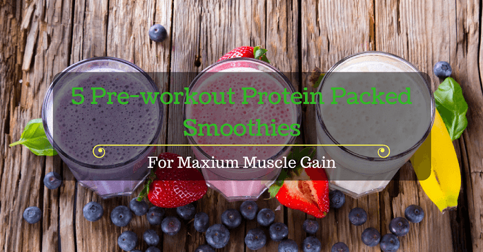5 Pre-workout Protein Packed Smoothies
