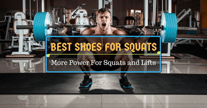 Best Shoes For Squats: More Power For Squats And Lifts