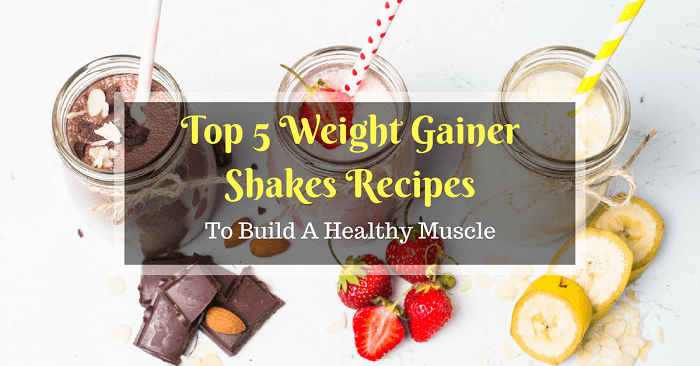 Weight Gainer Shakes Recipes